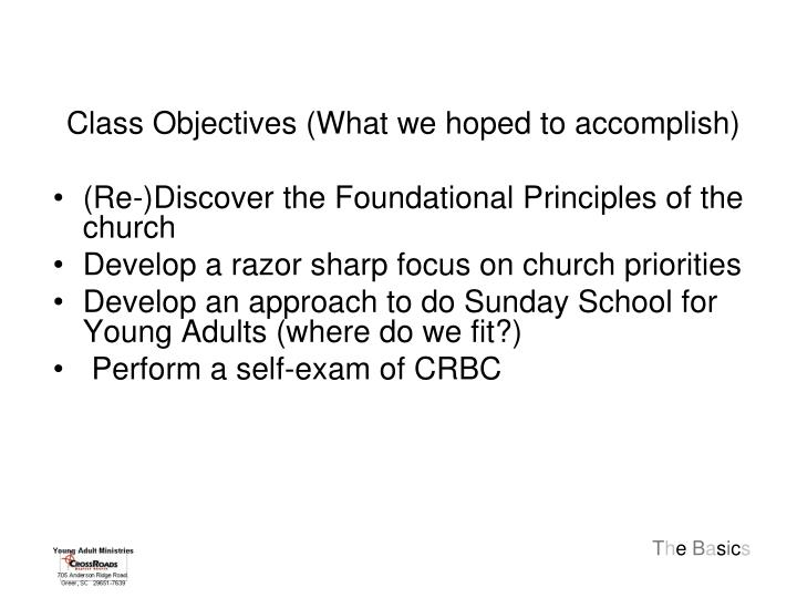 Class Objectives (What we hoped to accomplish)