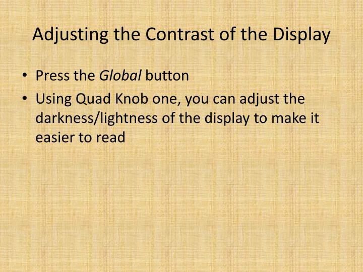 Adjusting the Contrast of the Display