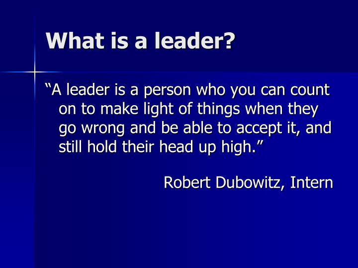What is a leader?