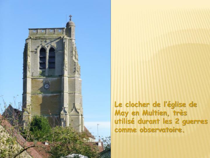 Le clocher de l'église de May en Multien, très utilisé durant les 2 guerres comme observatoire.