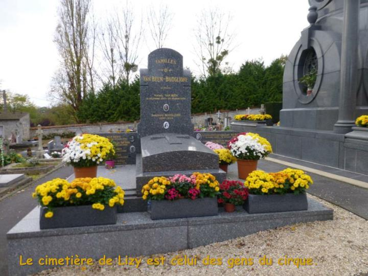 Le cimetière de Lizy est celui des gens du cirque.