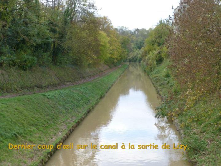 Dernier coup d'œil sur le canal à la sortie de Lizy.
