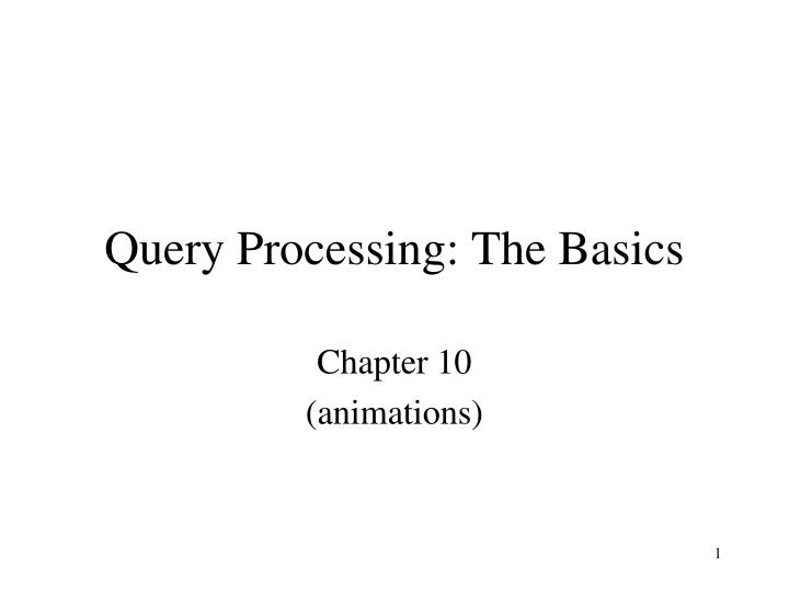 Query processing the basics