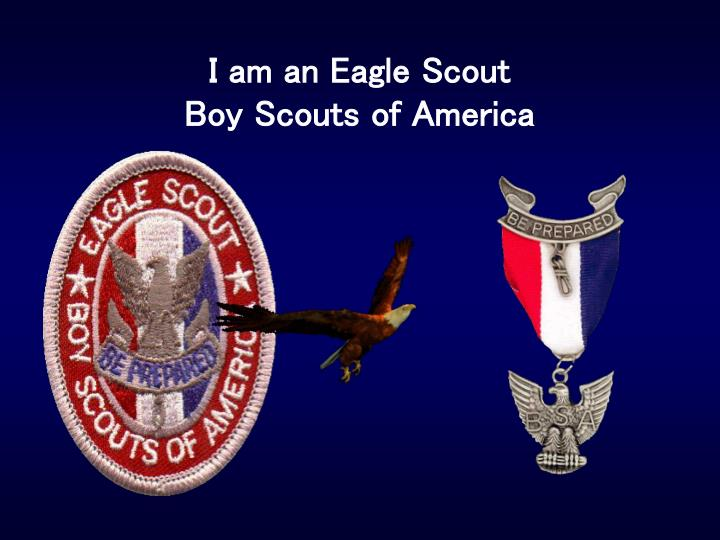 I am an Eagle Scout
