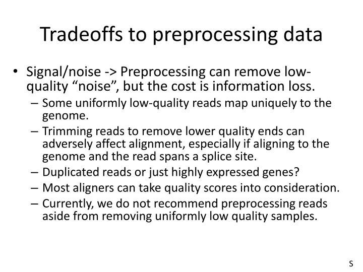 Tradeoffs to preprocessing data