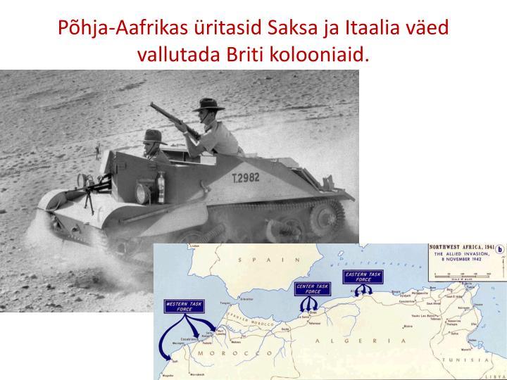 Põhja-Aafrikas üritasid Saksa ja Itaalia väed vallutada Briti kolooniaid.