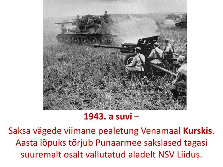1943. a suvi