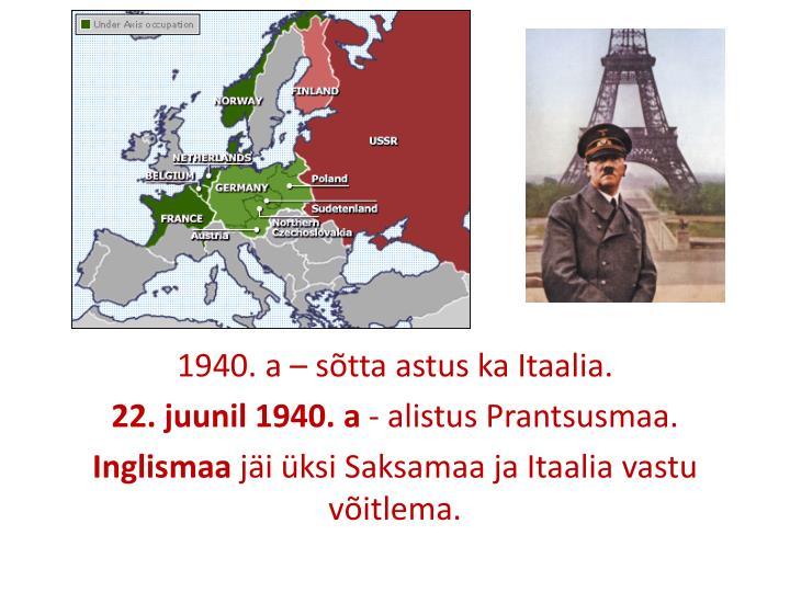 1940. a – sõtta astus ka Itaalia.
