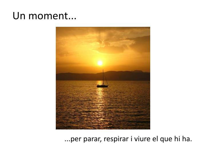 Un moment...