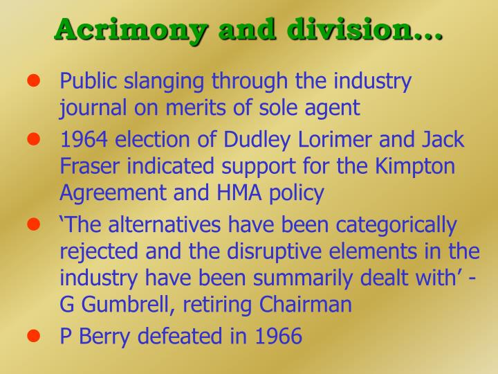 Acrimony and division...