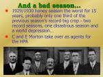 and a bad season