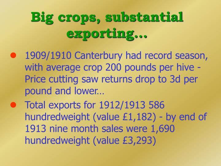 Big crops, substantial exporting...