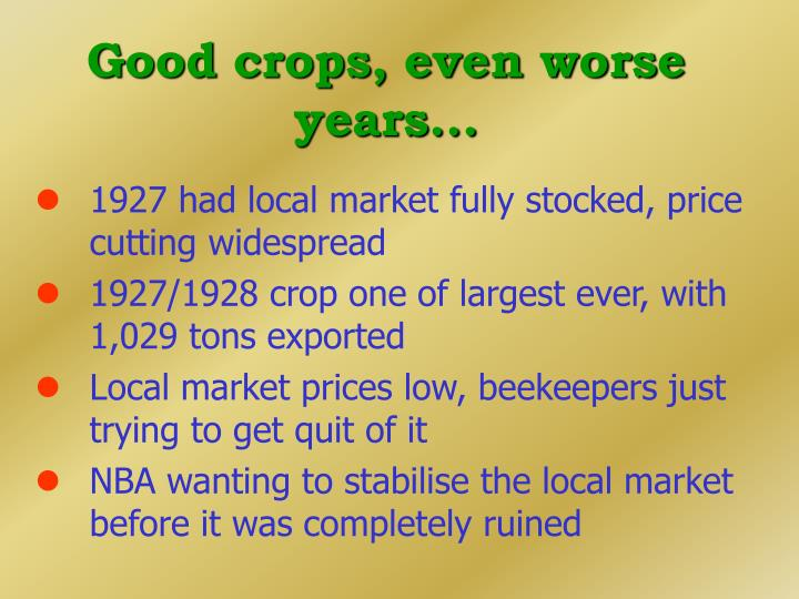 Good crops, even worse years...