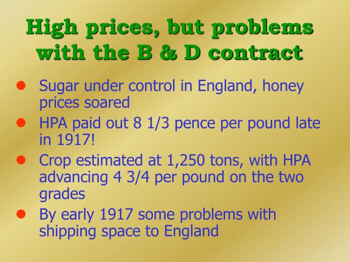 High prices, but problems with the B & D contract