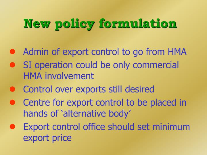 New policy formulation