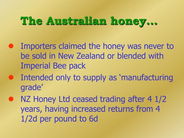 The Australian honey...