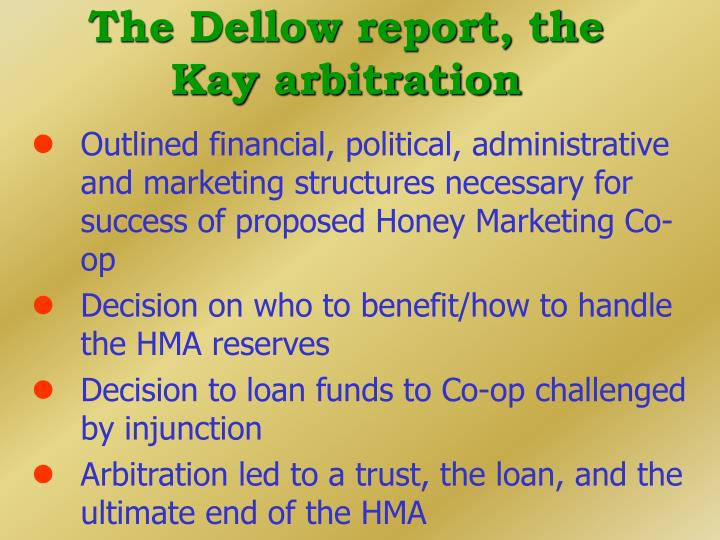 The Dellow report, the Kay arbitration