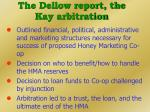 the dellow report the kay arbitration
