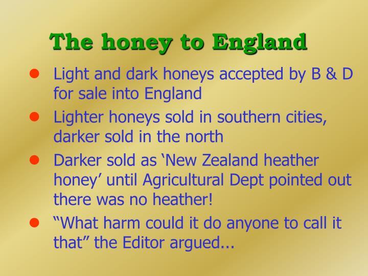 The honey to England