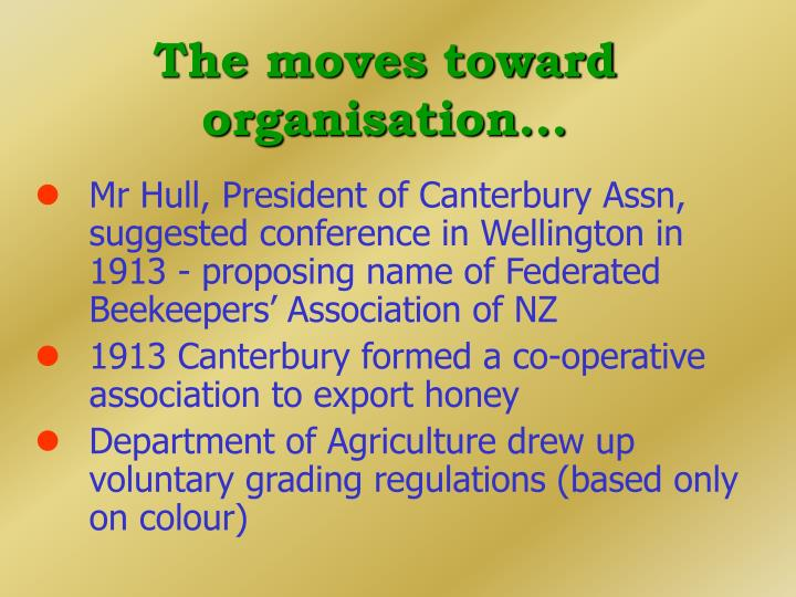 The moves toward organisation...