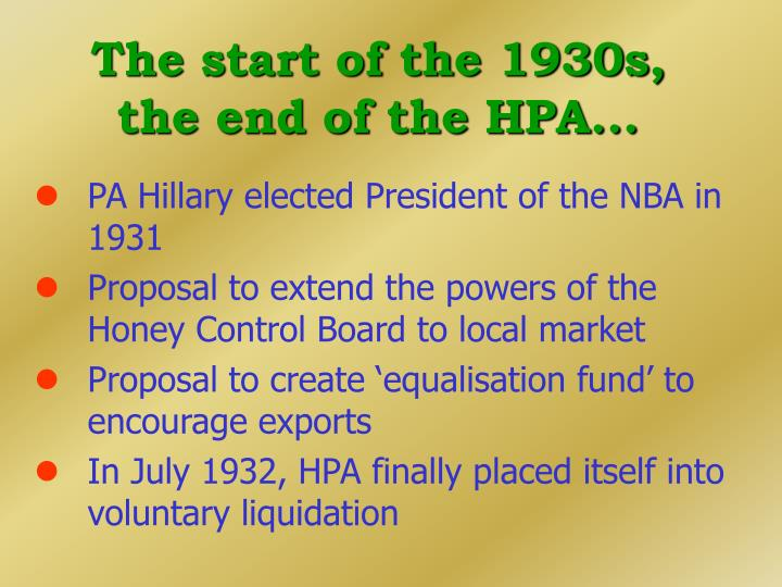 The start of the 1930s, the end of the HPA...