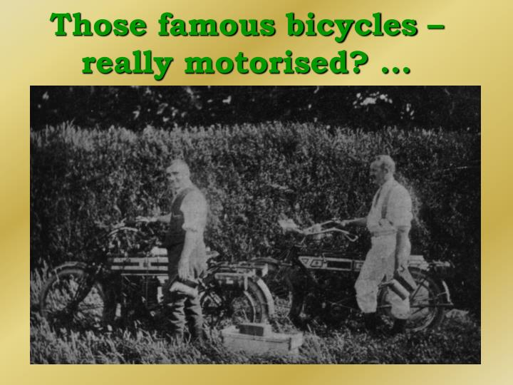 Those famous bicycles – really motorised? ...
