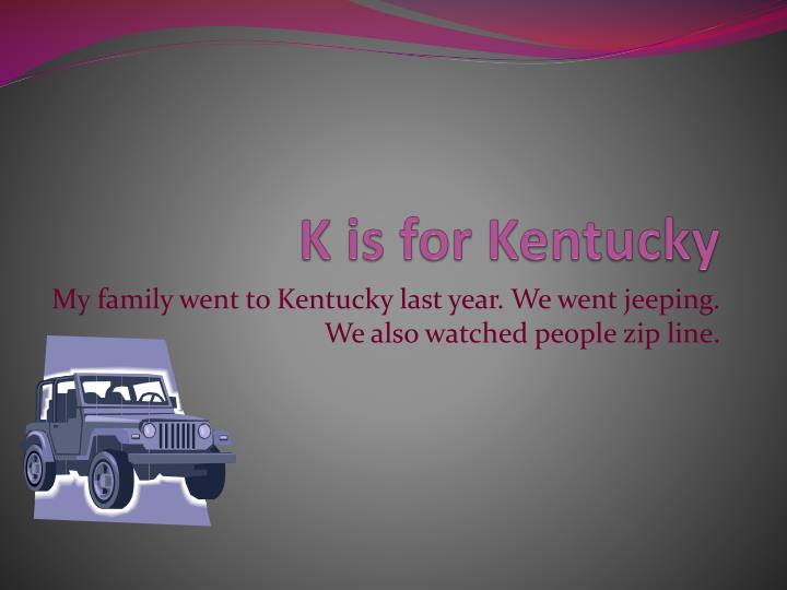 K is for Kentucky