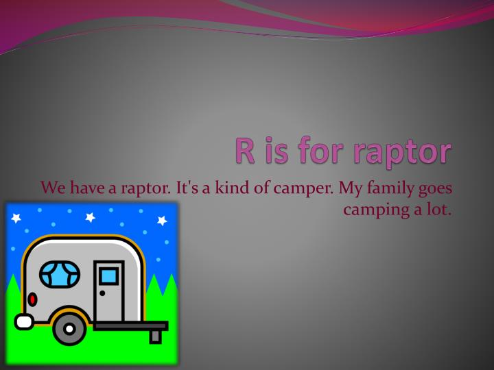 R is for raptor
