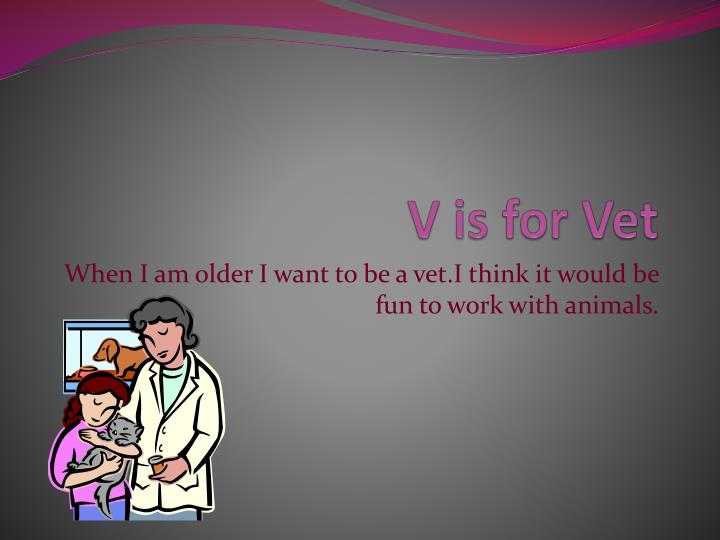 V is for Vet
