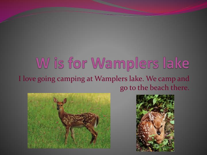 W is for Wamplers lake