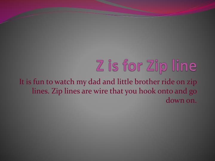 Z is for Zip line