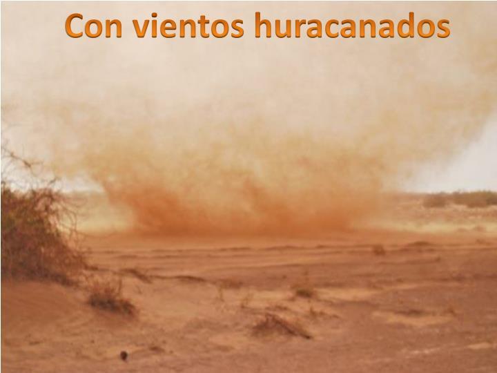 Con vientos huracanados