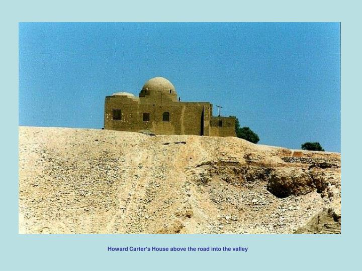 Howard Carter's House above the road into the valley