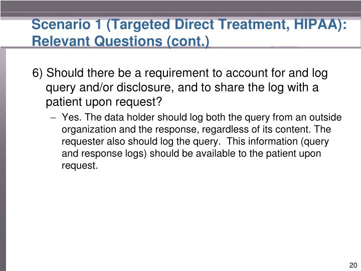 Scenario 1 (Targeted Direct Treatment, HIPAA): Relevant Questions (cont.)