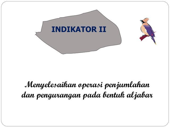 INDIKATOR II