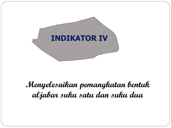 INDIKATOR IV