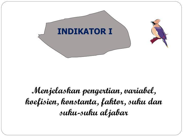 INDIKATOR I