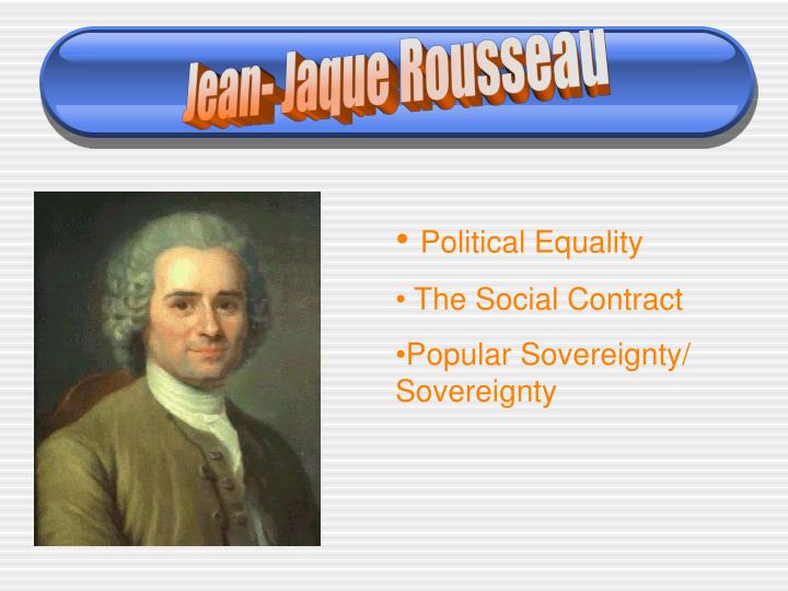 Jean- Jaque Rousseau