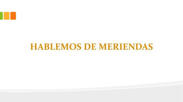 HABLEMOS DE MERIENDAS