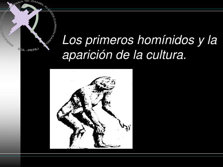 Los primeros homínidos y la aparición de la cultura.