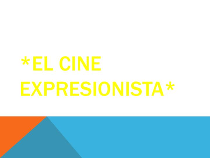 *El cine expresionista*