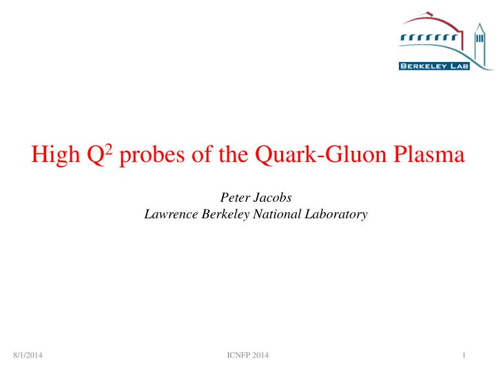 High q 2 probes of the quark gluon plasma