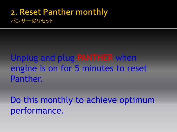2. Reset Panther monthly