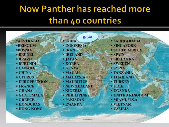 Now Panther has reached more than 40 countries