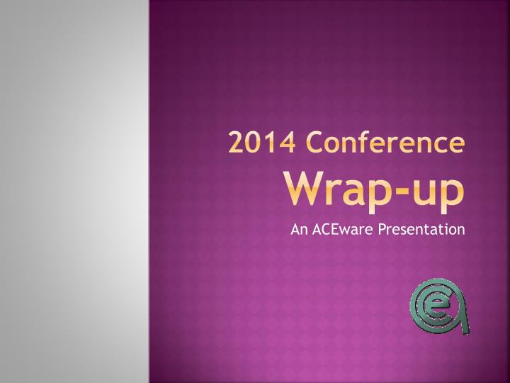 2014 conference wrap up