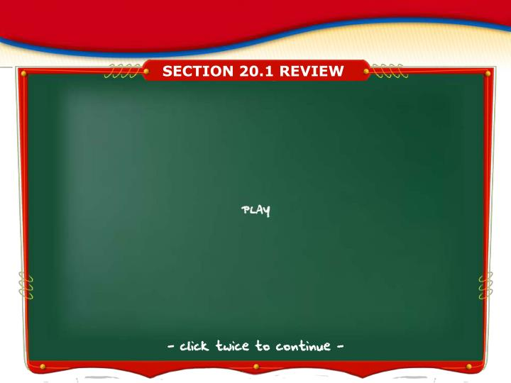 SECTION 20.1 REVIEW
