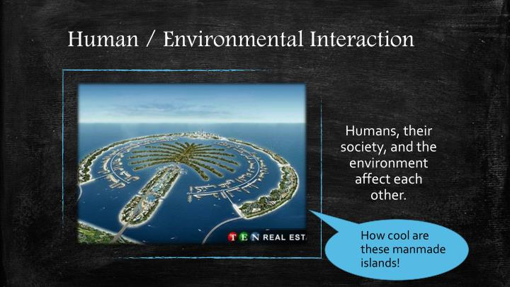 Human / Environmental Interaction