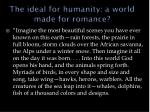 the ideal for humanity a world made for romance