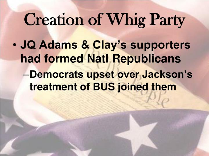 Creation of Whig Party