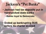 jackson s pet banks